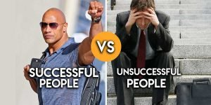 8 Major Differences Between Successful People and Unsuccessful People