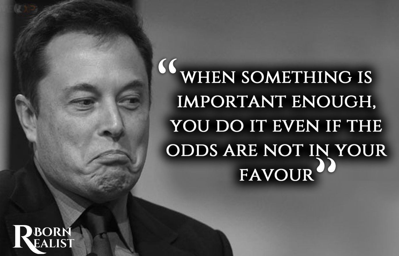 Quotes On The Mind Of Tech Billionaire Elon Musk