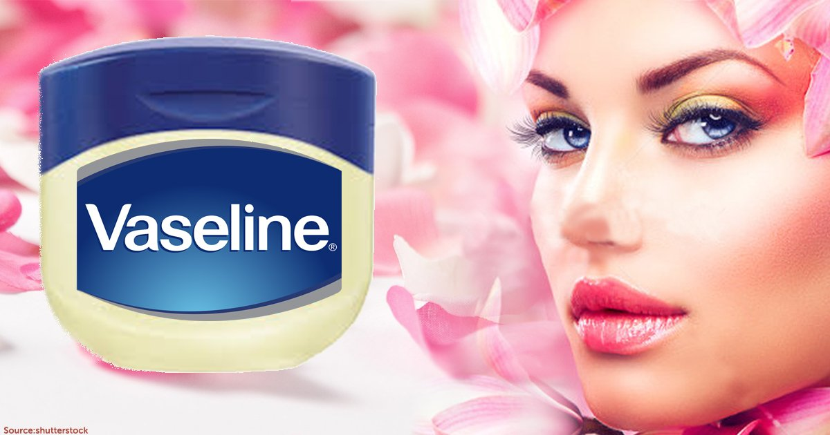 21 Qualities Of Petroleum Jelly You Didnt Know Born Realist