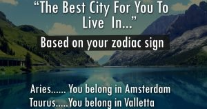 According To Your Zodiac Sign, This Is The Best City For You To Live In