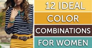 Here Are 12 Color Combinations That Are Ideal For Women