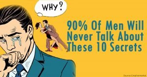 90% Of Men Will Never Talk About These 10 Secrets