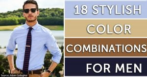 Here Are 18 Color Combinations That Are Ideal For Men