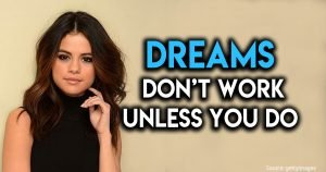 Here's Why Dreaming Big Wouldn't Get You Anywhere, Working Hard Will