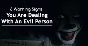 10 Warning Signs That You're Dealing With An Evil Person