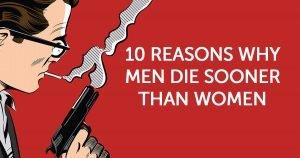 12 Shocking Reasons Why Men Die Sooner Than Women