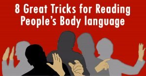 8 Great Tricks For Reading People's Body Language